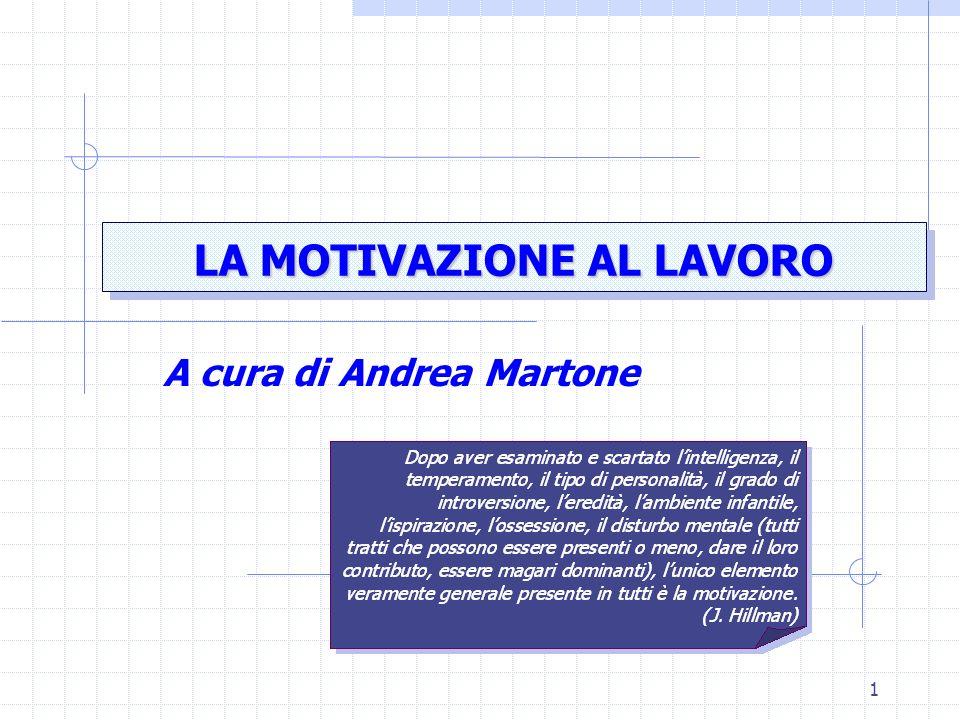 LA MOTIVAZIONE AL LAVORO A cura di Andrea Martone