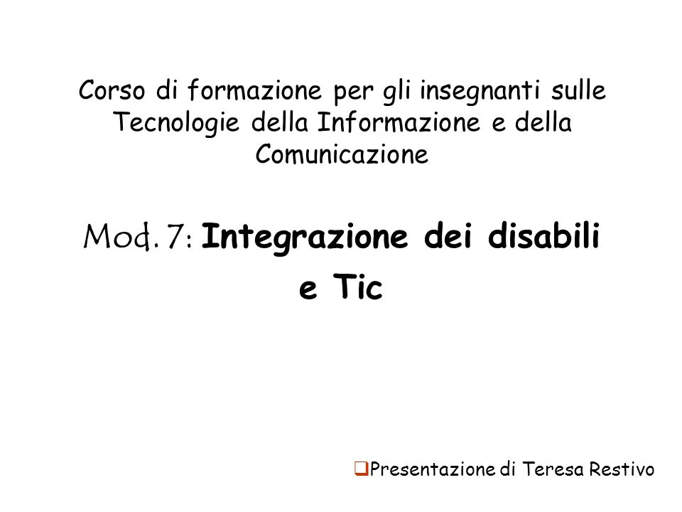 Mod. 7: Integrazione dei disabili