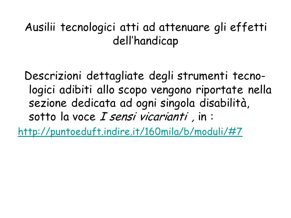 Ausilii tecnologici atti ad attenuare gli effetti dell'handicap