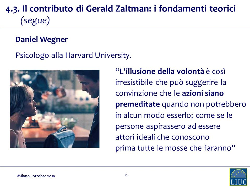 4.3. Il contributo di Gerald Zaltman: i fondamenti teorici (segue)