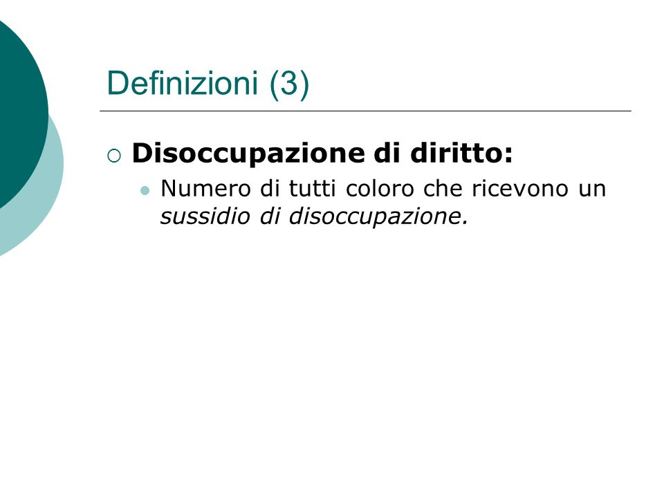 Definizioni (3) Disoccupazione di diritto: