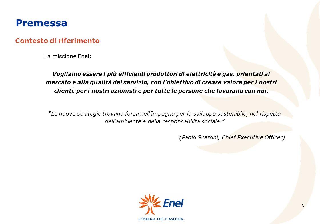Premessa Contesto di riferimento La missione Enel: