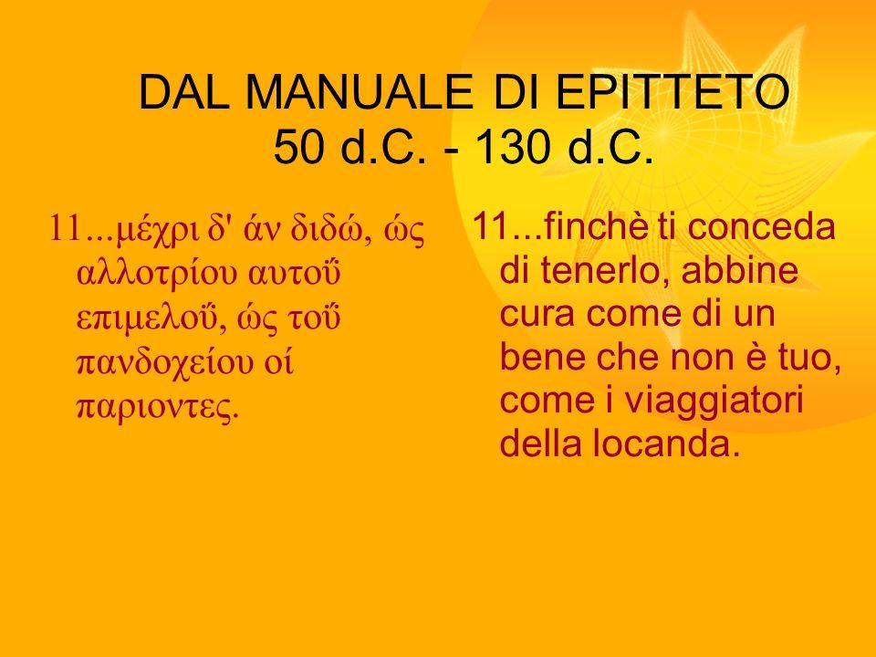 DAL MANUALE DI EPITTETO 50 d.C. - 130 d.C.