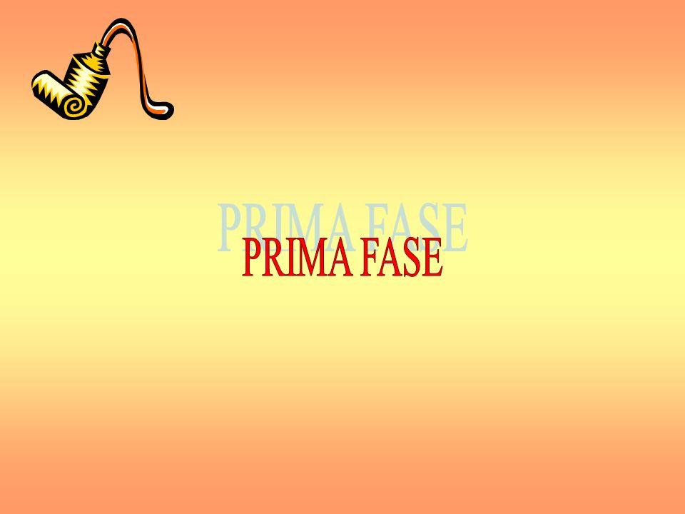 PRIMA FASE