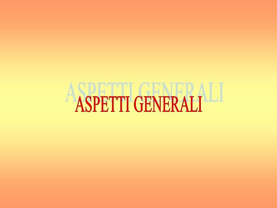 ASPETTI GENERALI