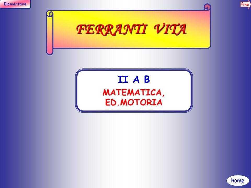 FERRANTI VITA II A B MATEMATICA, ED.MOTORIA