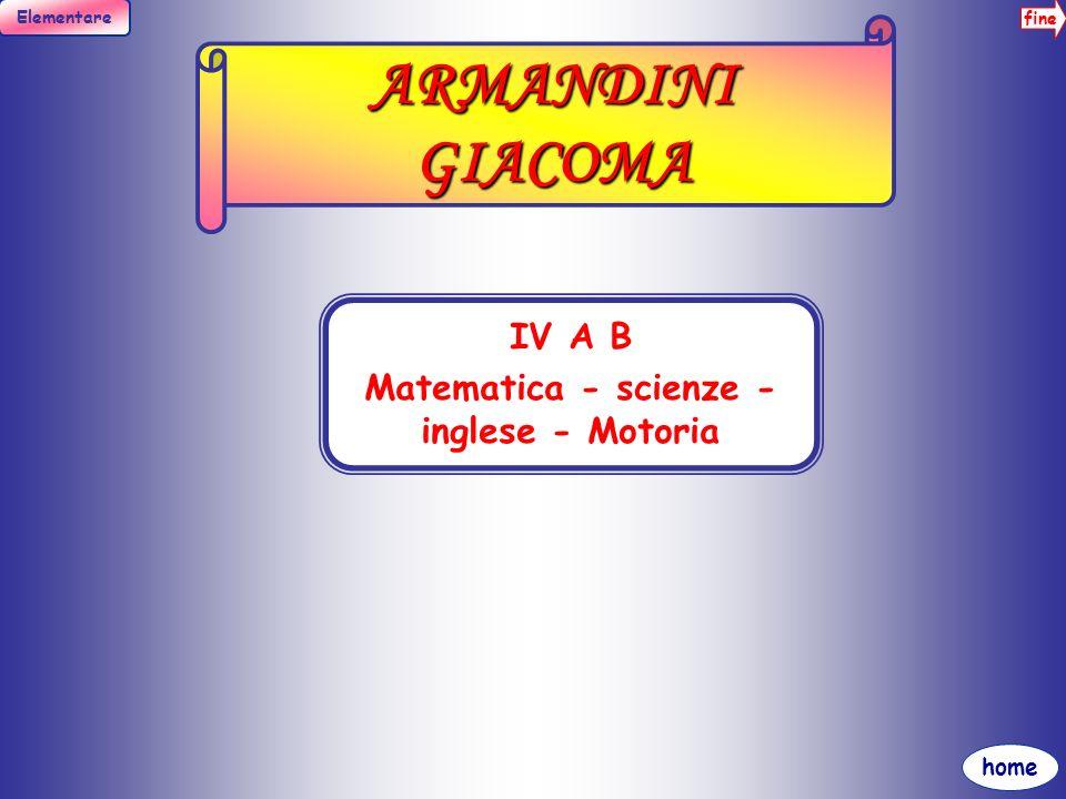 Matematica - scienze - inglese - Motoria