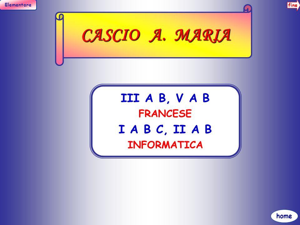 CASCIO A. MARIA III A B, V A B FRANCESE I A B C, II A B INFORMATICA