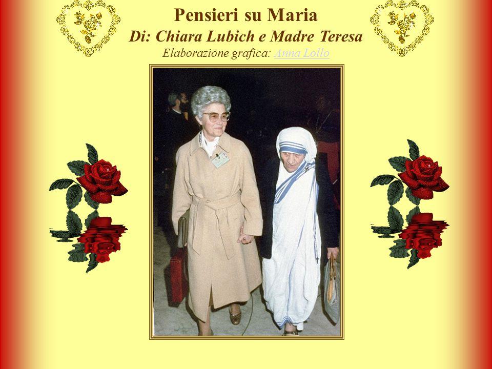 Pensieri su Maria Di: Chiara Lubich e Madre Teresa Elaborazione grafica: Anna Lollo