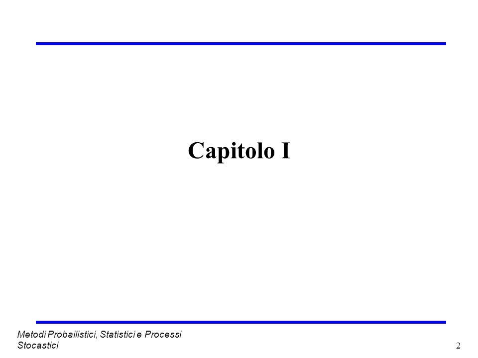 Capitolo I Metodi Probailistici, Statistici e Processi Stocastici