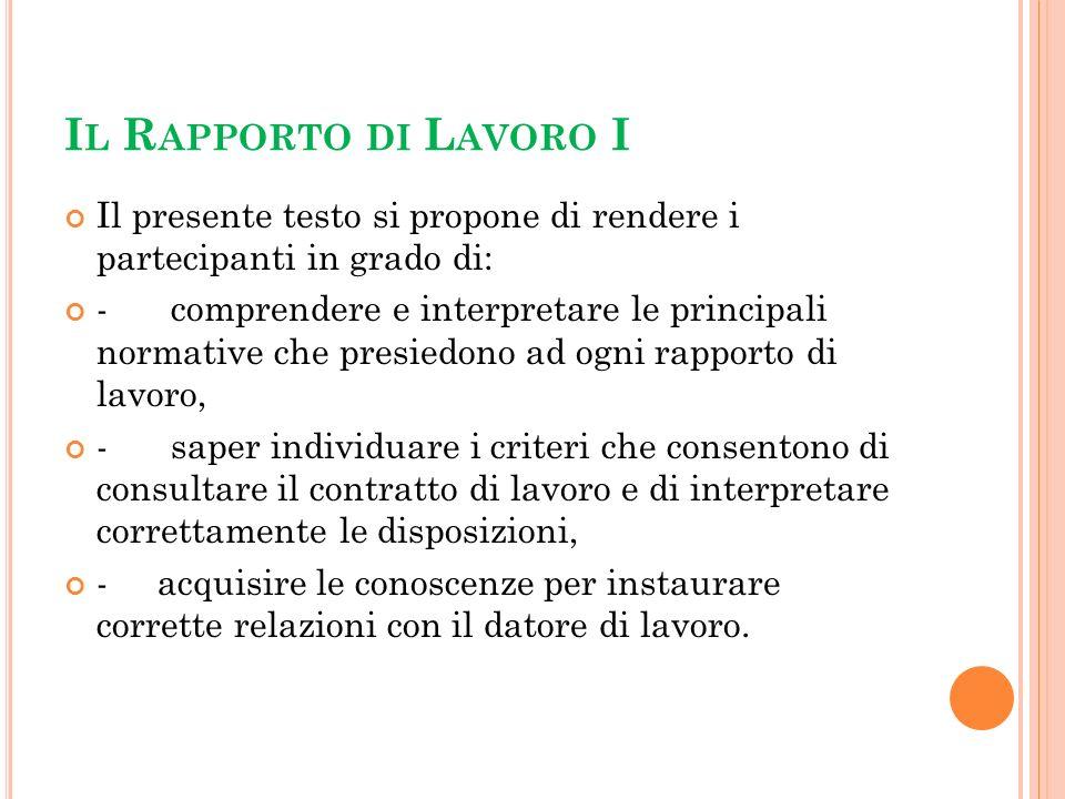 Il Rapporto di Lavoro IIl presente testo si propone di rendere i partecipanti in grado di: