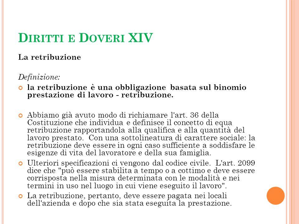 Diritti e Doveri XIV La retribuzione Definizione: