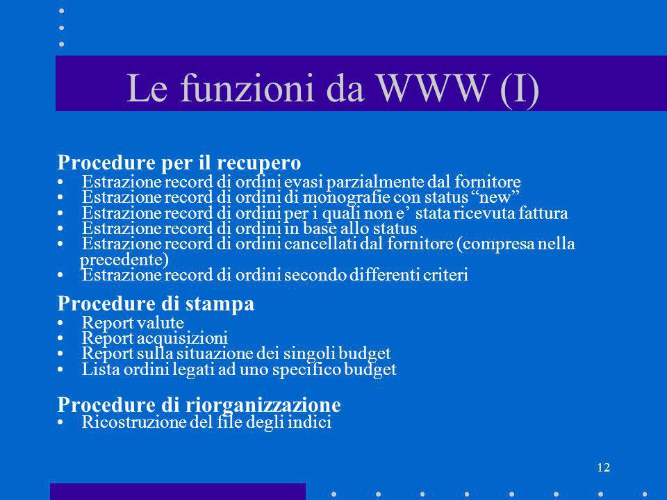 Le funzioni da WWW (I) Procedure per il recupero Procedure di stampa