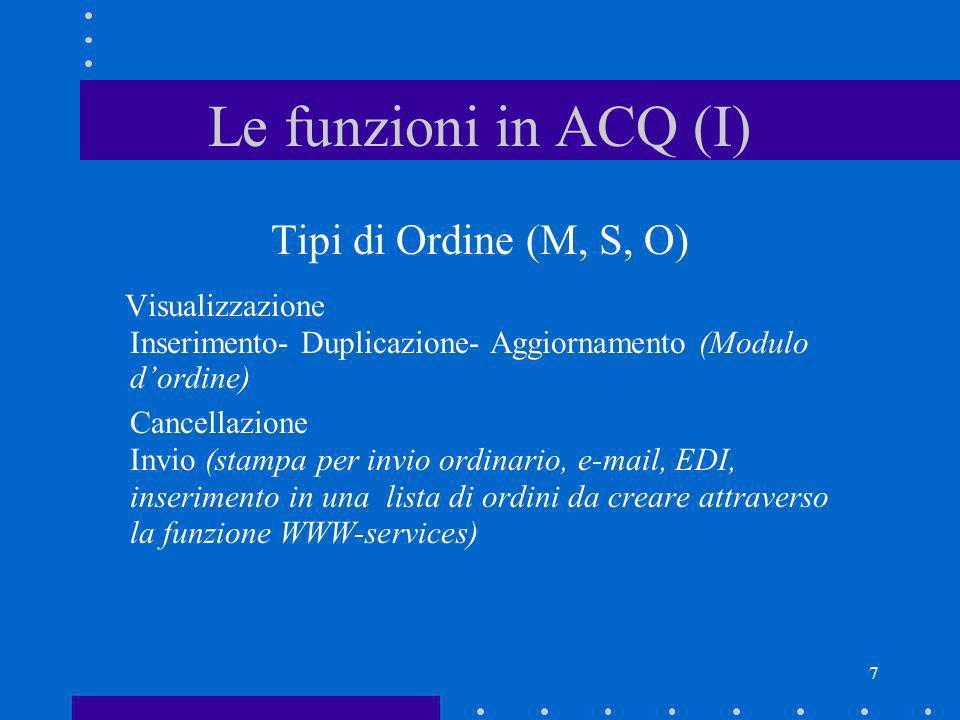 Le funzioni in ACQ (I) Tipi di Ordine (M, S, O) Visualizzazione