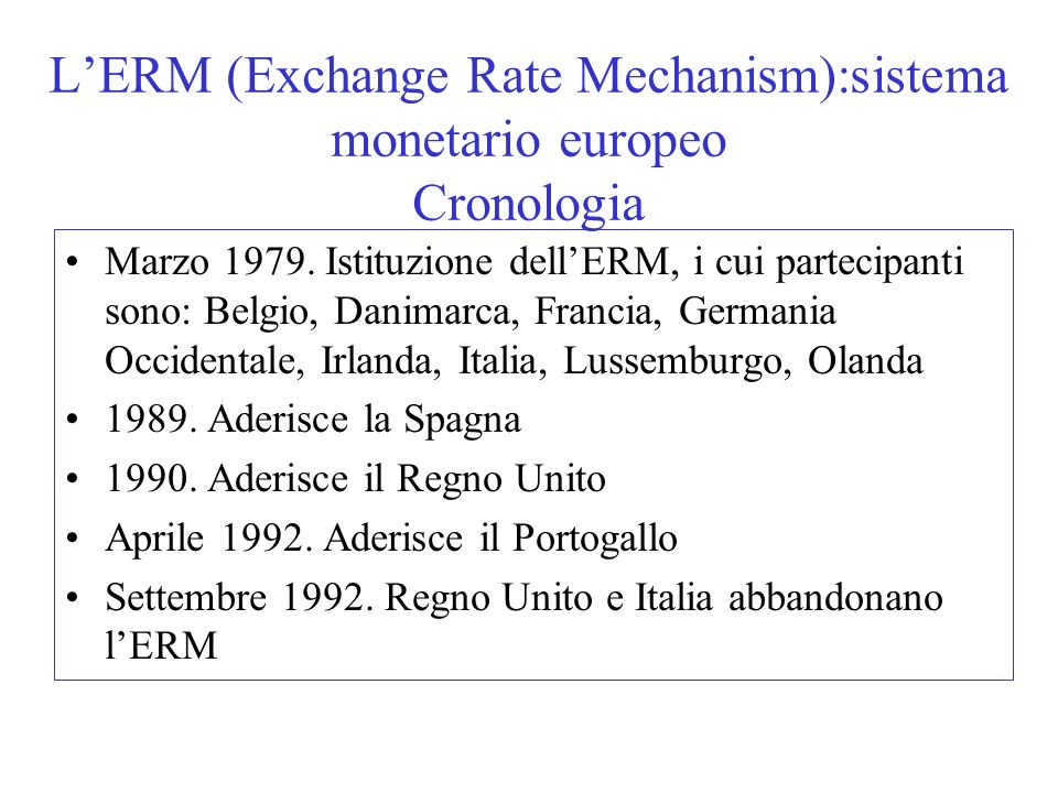 L'ERM (Exchange Rate Mechanism):sistema monetario europeo Cronologia