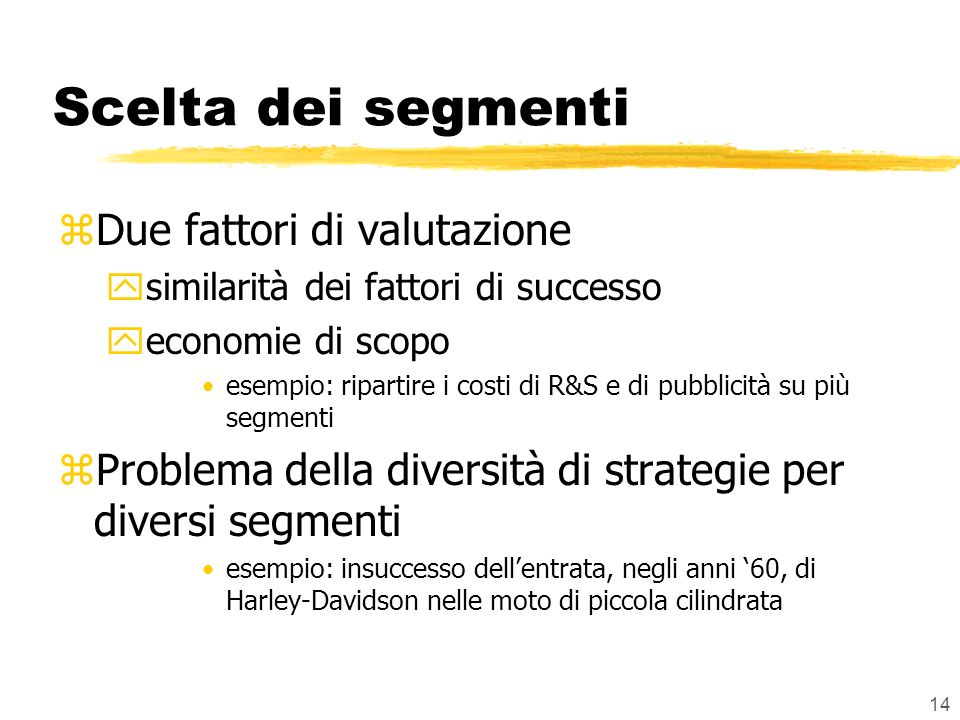 Scelta dei segmenti Due fattori di valutazione