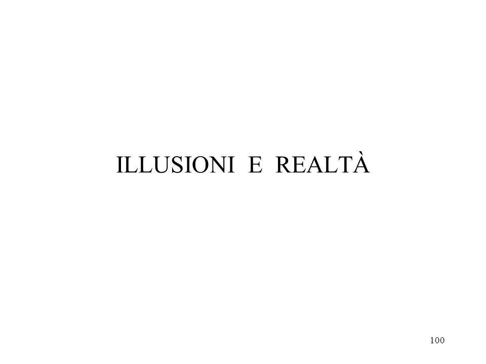 ILLUSIONI E REALTÀ
