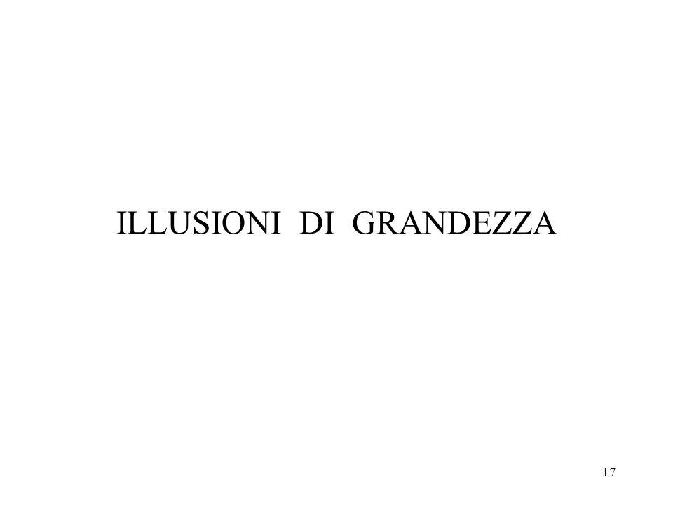 ILLUSIONI DI GRANDEZZA