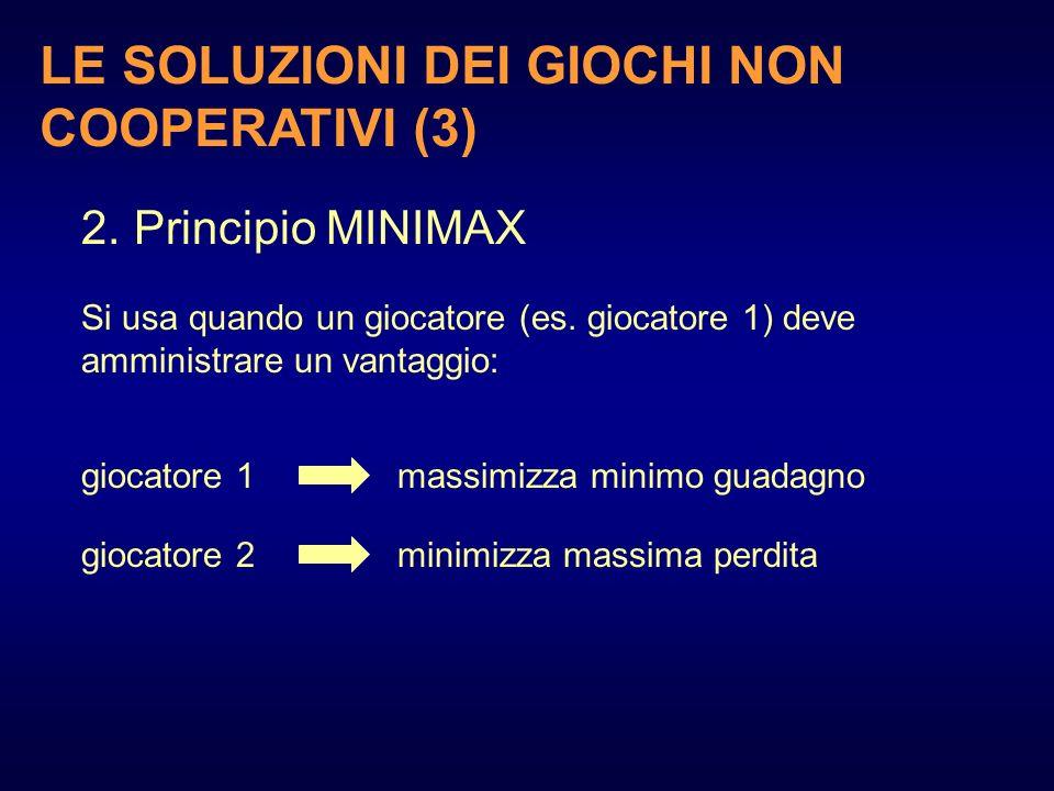 LE SOLUZIONI DEI GIOCHI NON COOPERATIVI (3)