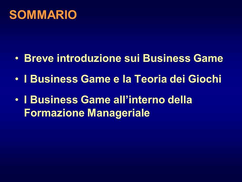 SOMMARIO Breve introduzione sui Business Game
