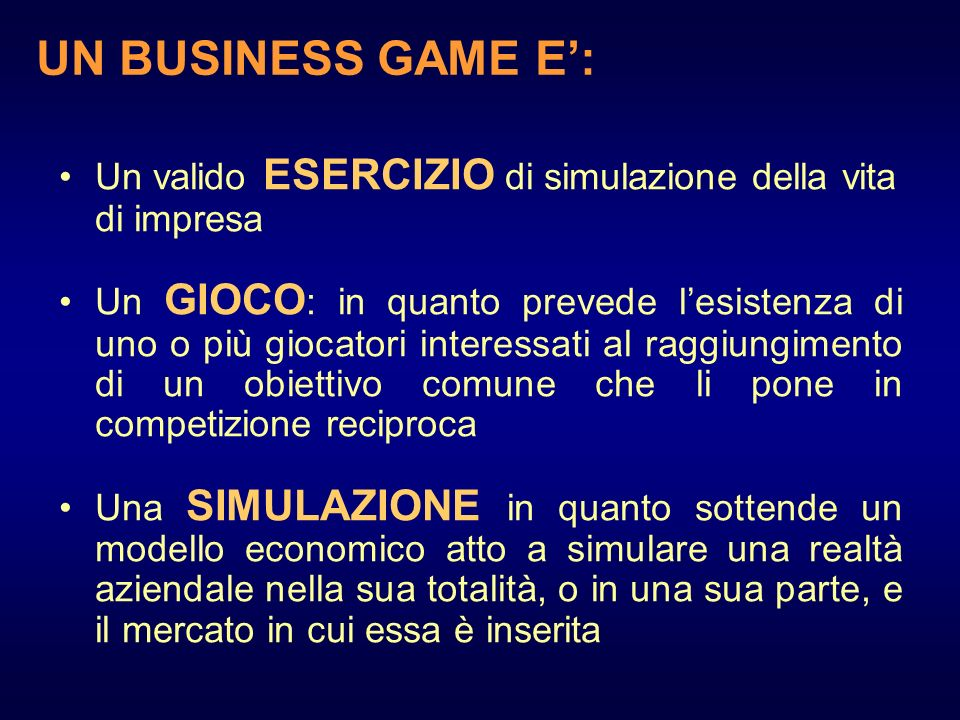 UN BUSINESS GAME E': Un valido ESERCIZIO di simulazione della vita di impresa.