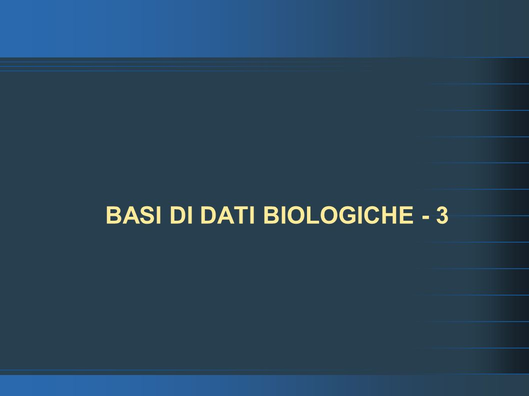 BASI DI DATI BIOLOGICHE - 3