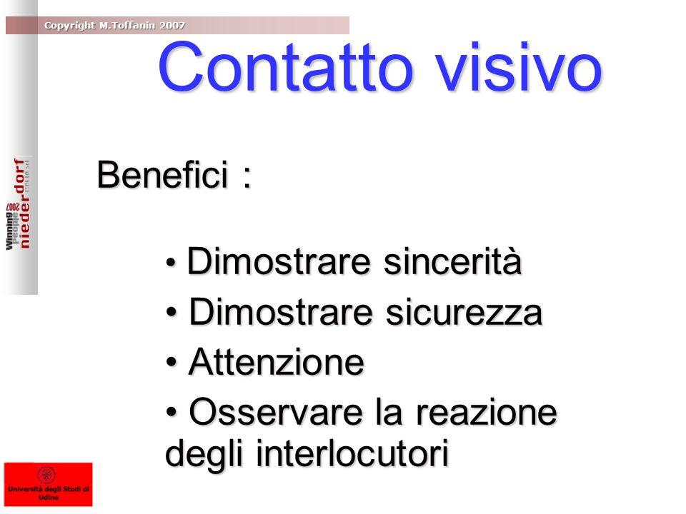 Contatto visivo Benefici : • Dimostrare sicurezza • Attenzione