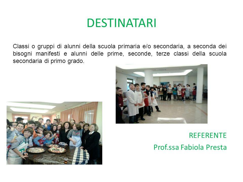 DESTINATARI REFERENTE Prof.ssa Fabiola Presta