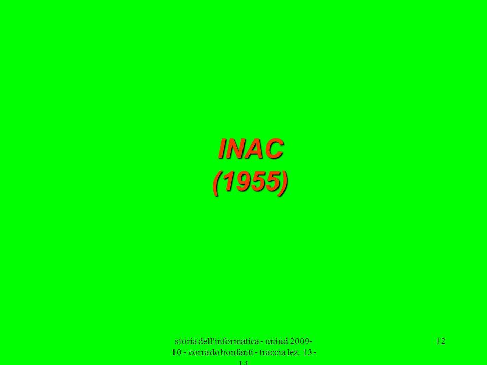 INAC (1955)storia dell informatica - uniud 2009-10 - corrado bonfanti - traccia lez.