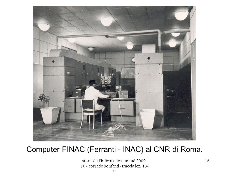 Computer FINAC (Ferranti - INAC) al CNR di Roma.