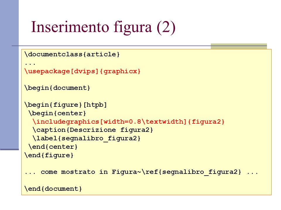 Inserimento figura (2) \documentclass{article} ...
