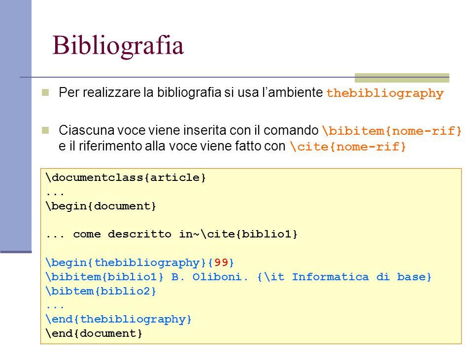 BibliografiaPer realizzare la bibliografia si usa l'ambiente thebibliography.