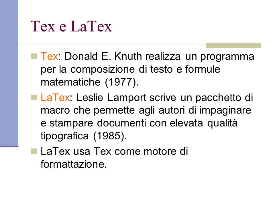 Tex e LaTexTex: Donald E. Knuth realizza un programma per la composizione di testo e formule matematiche (1977).