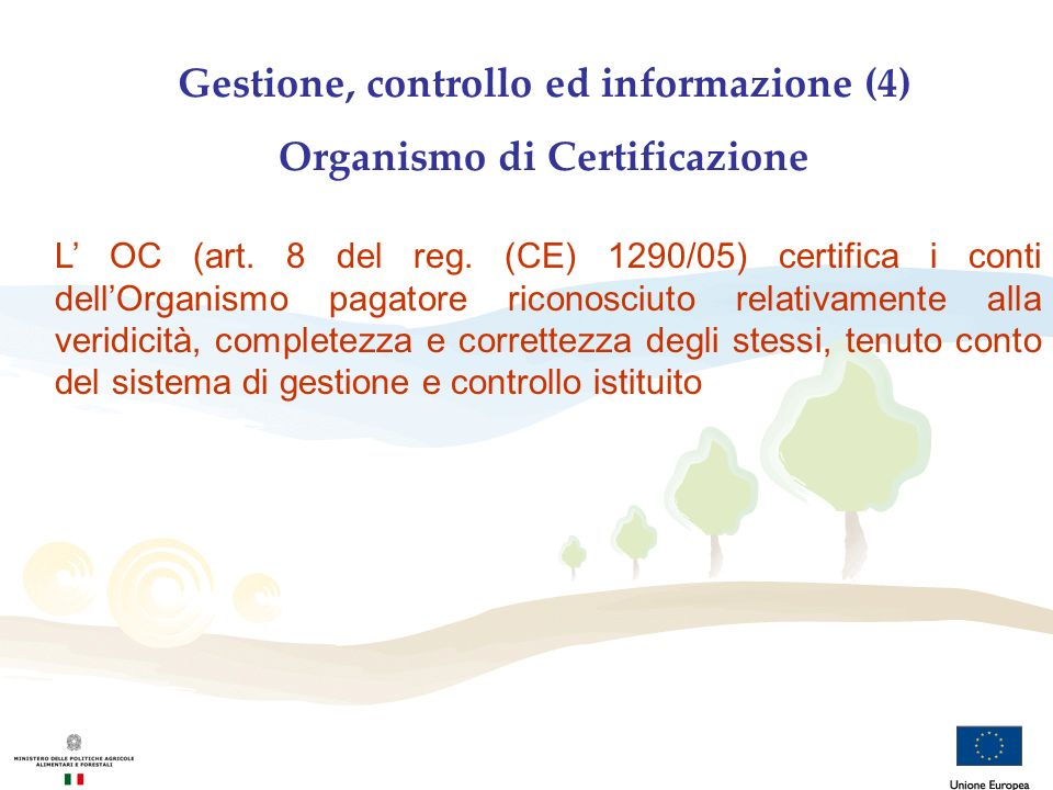 Gestione, controllo ed informazione (4) Organismo di Certificazione