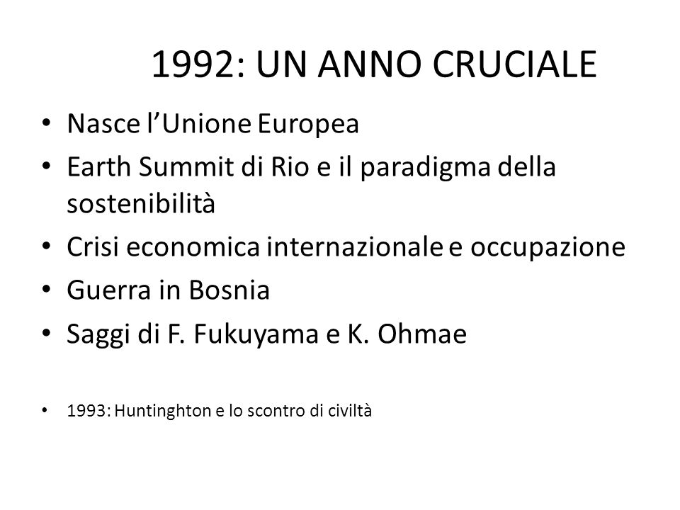 1992: UN ANNO CRUCIALE Nasce l'Unione Europea