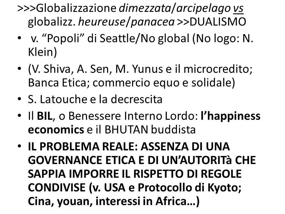 >>>Globalizzazione dimezzata/arcipelago vs globalizz