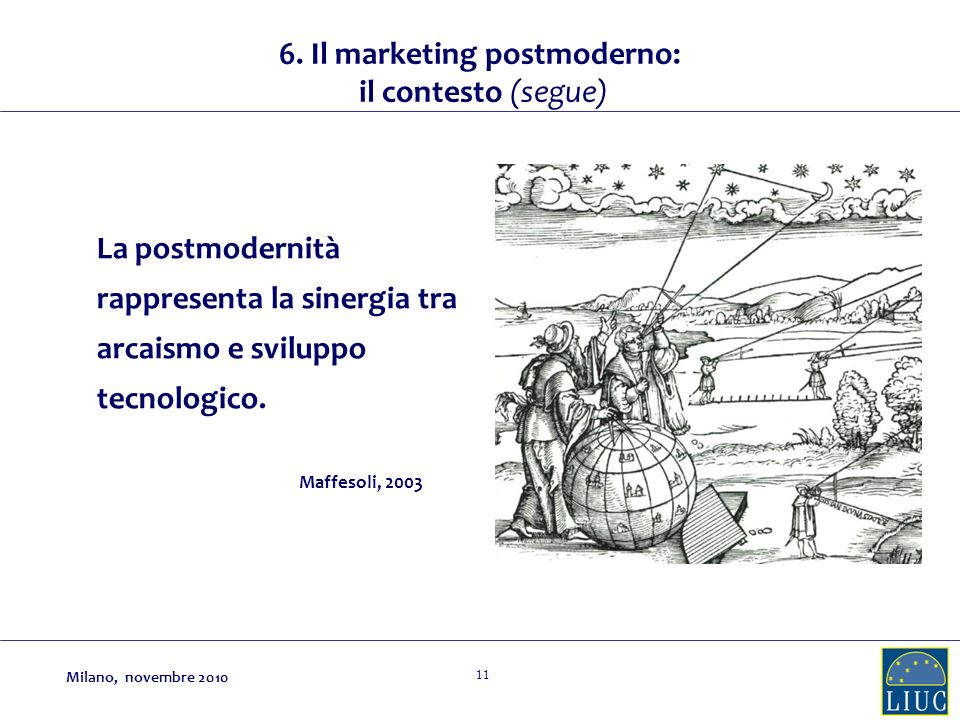 6. Il marketing postmoderno: il contesto (segue)