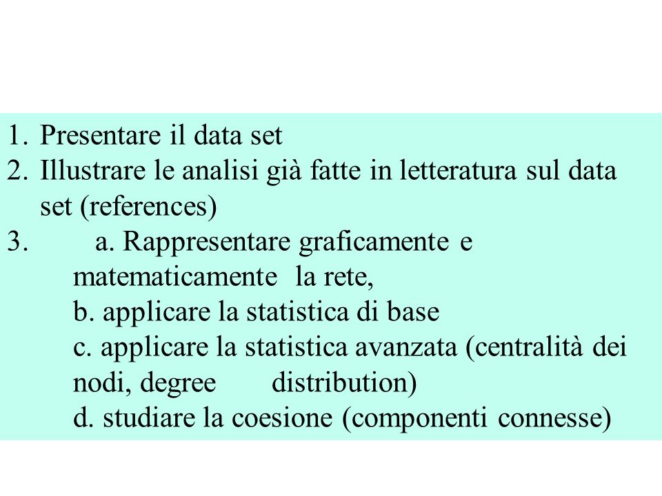 Presentare il data set Illustrare le analisi già fatte in letteratura sul data set (references)
