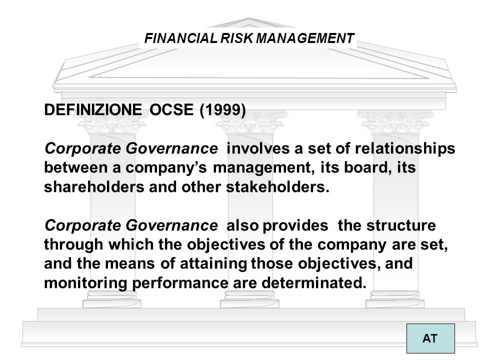 Corporate Governance involves a set of relationships