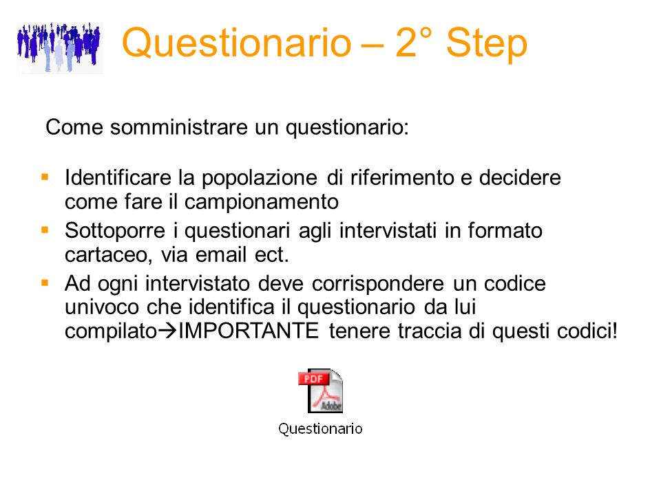 Questionario – 2° Step Come somministrare un questionario: