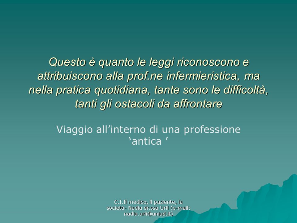 Viaggio all'interno di una professione 'antica '
