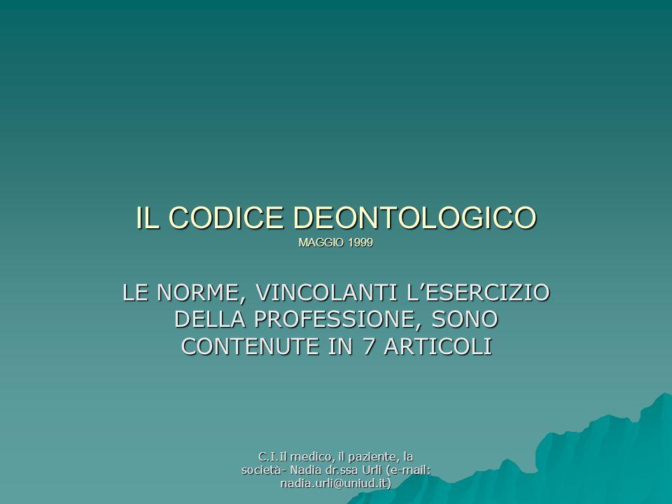 IL CODICE DEONTOLOGICO MAGGIO 1999