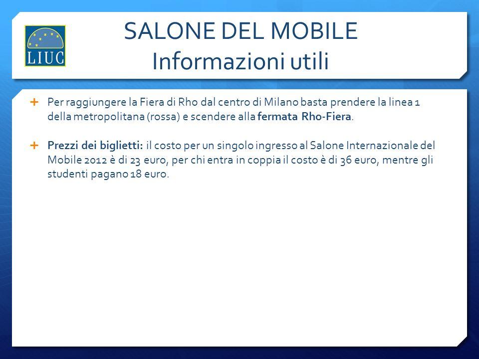 SALONE DEL MOBILE Informazioni utili