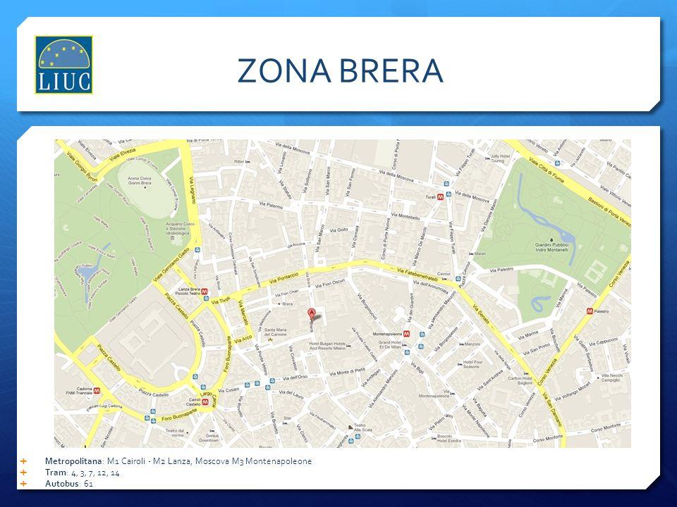 ZONA BRERA Metropolitana: M1 Cairoli - M2 Lanza, Moscova M3 Montenapoleone. Tram: 4, 3, 7, 12, 14.