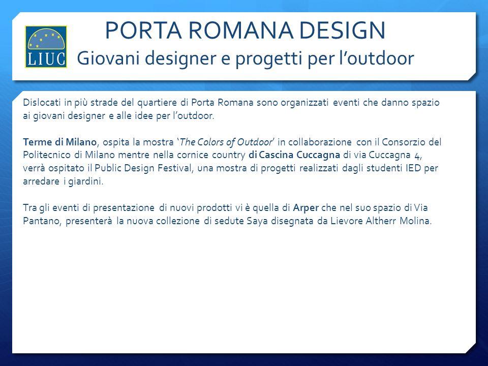 PORTA ROMANA DESIGN Giovani designer e progetti per l'outdoor