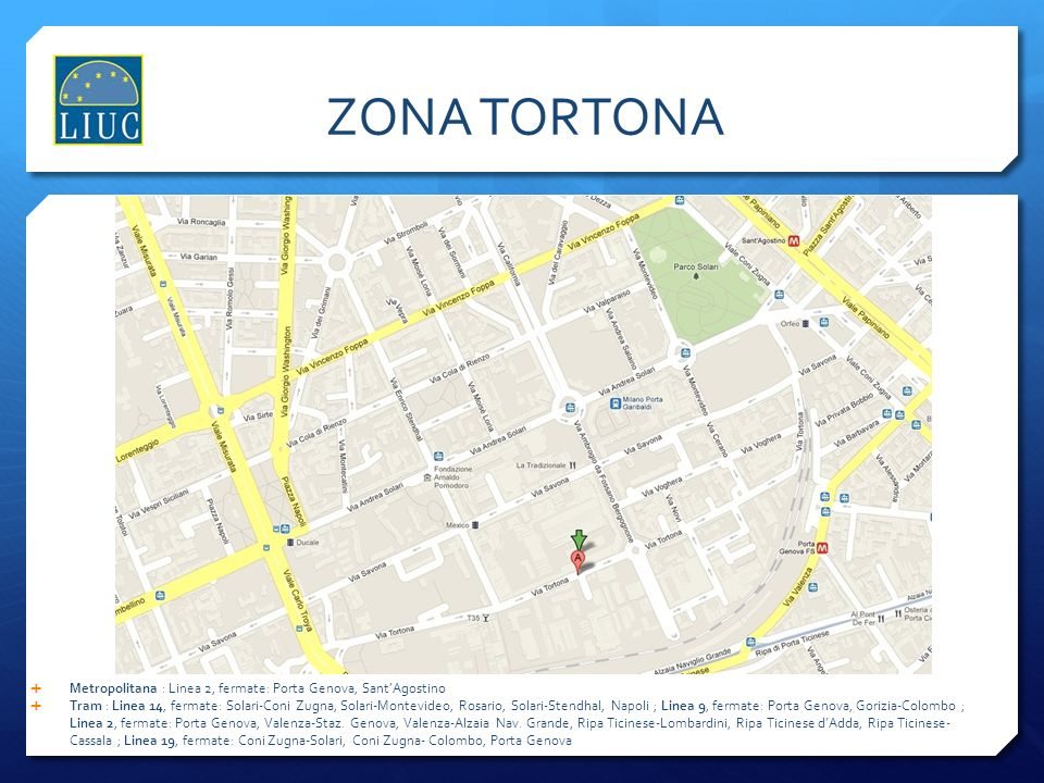 ZONA TORTONA Metropolitana : Linea 2, fermate: Porta Genova, Sant'Agostino.