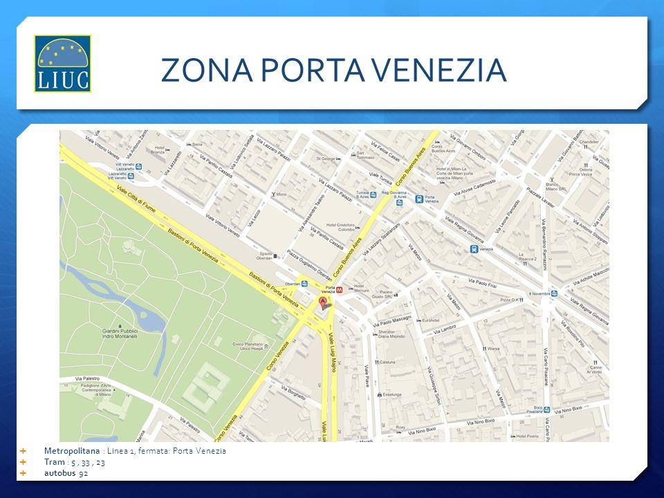 ZONA PORTA VENEZIA Metropolitana : Linea 1, fermata: Porta Venezia
