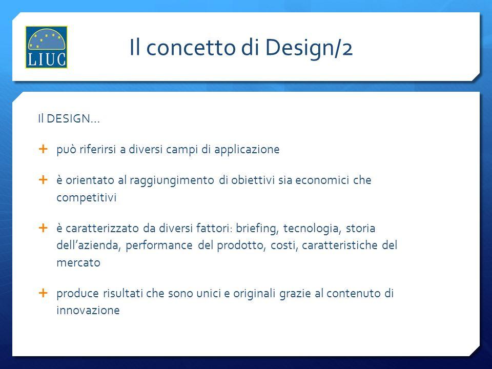 Il concetto di Design/2 Il DESIGN…