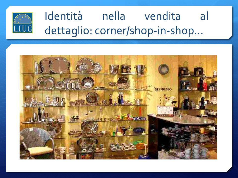 Identità nella vendita al dettaglio: corner/shop-in-shop…