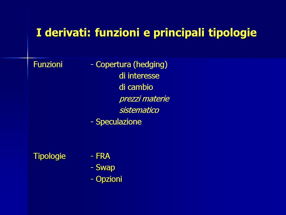 I derivati: funzioni e principali tipologie